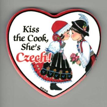 Kiss the Cook, She's Czech heart plaque
