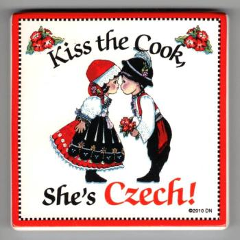 Kiss the Cook, She's Czech square plaque